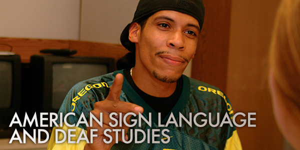 American Sign Language and Deaf Studies