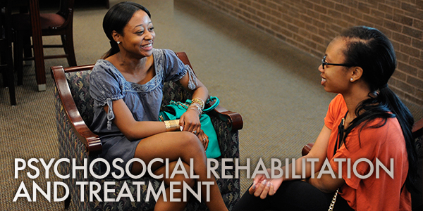 Psychosocial Rehabilitation and Treatment